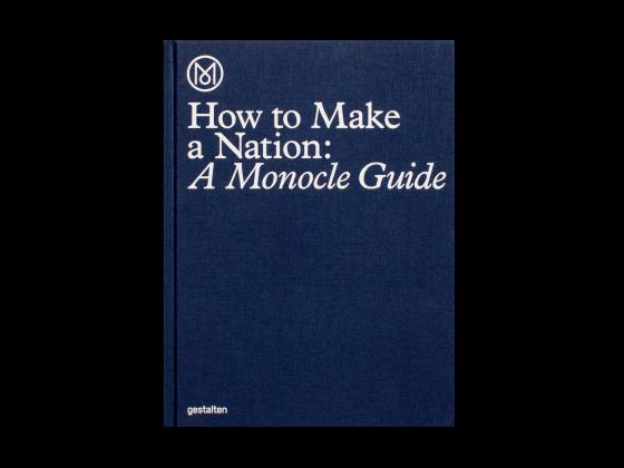 Tampak Depan buku How To Make a Nation: A monocle guide